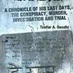 Gandhi Assasination | Tushar Gandhi