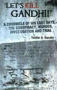 Gandhi Assasination   Tushar Gandhi